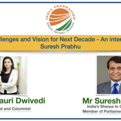 IF Chats – Modi 2.0: Vision and Challenges for Next Decade – An interview with Shri Suresh Prabhu