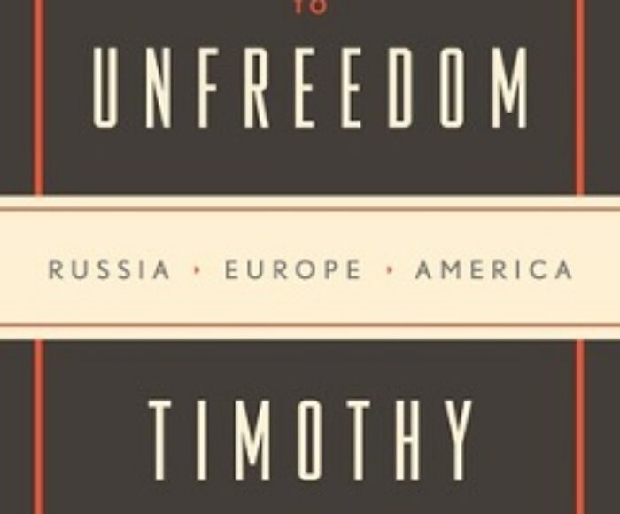 Book Review   The Road to Unfreedom: Russia, Europe, America